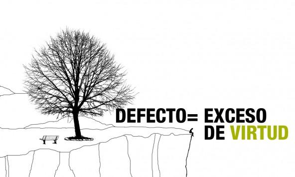 defecto = exceso de virtud