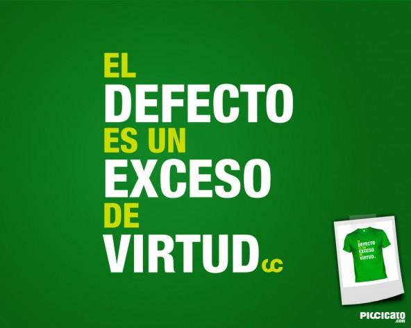 El defecto es un exceso de virtud